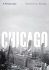 Chicago: A Biography Cover Image