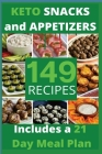 KETO SNACKS AND APPETIZERS(with pictures): 149 Easy To Follow Recipes for Ketogenic Weight-Loss, Natural Hormonal Health & Metabolism Boost - Includes Cover Image