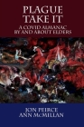 Plague Take It: A COVID Almanac By and About Elders: An Almanac Cover Image