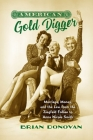 American Gold Digger: Marriage, Money, and the Law from the Ziegfeld Follies to Anna Nicole Smith (Gender and American Culture) Cover Image