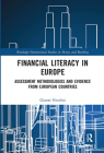 Financial Literacy in Europe: Assessment Methodologies and Evidence from European Countries (Routledge International Studies in Money and Banking) Cover Image