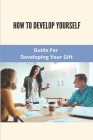 How To Develop Yourself: Guide For Developing Your Gift: Control Your Emotions Lyrics Cover Image