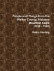 People and Things from the Walker County, Alabama Mountain Eagle (1918 - 1920) Cover Image