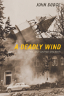 A Deadly Wind: The 1962 Columbus Day Storm Cover Image