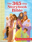 The 365-Day Storybook Bible, Padded: 5-Minute Stories for Every Day Cover Image