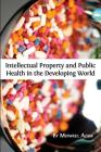 Intellectual Property and Public Health in the Developing World Cover Image