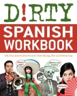 Dirty Spanish Workbook: 101 Fun Exercises Filled with Slang, Sex and Swearing Cover Image