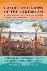 Creole Religions of the Caribbean: An Introduction from Vodou and Santeria to Obeah and Espiritismo Cover Image