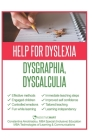 Help for Dyslexia, Dysgraphia and Dyscalculia: Manage and educate children Cover Image