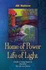 Home of Power Life of Light: Create a Living Space to Manifest the Life You Desire Cover Image