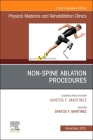 Non-Spine Ablation Procedures, an Issue of Physical Medicine and Rehabilitation Clinics of North America, 32 (Clinics: Radiology #32) Cover Image