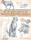 The Artist's Guide to Drawing Realistic Animals Cover Image