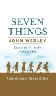 Seven Things John Wesley Expected Us To Do For Kids Cover Image