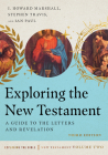 Exploring the New Testament: A Guide to the Letters and Revelation (Exploring the Bible) Cover Image