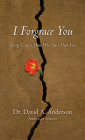 I Forgrace You: Doing Good to Those Who Have Hurt You (Bridgeleader Books) Cover Image