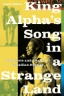 King Alpha's Song in a Strange Land: The Roots and Routes of Canadian Reggae Cover Image