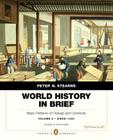 World History in Brief: Major Patterns of Change and Continuity, Since 1450, Volume 2, Penguin Academic Edition Plus New Myhistorylab with Pea Cover Image