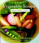 Vegetable Soups from Deborah Madison's Kitchen Cover Image
