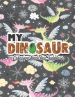 My Dinosaur Coloring Book For Toddlers: Great Gift Ideas For kids (Volume 3) Cover Image