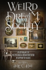 Weird Dream Society: An Anthology of the Possible & Unsubstantiated in Support of RAICES Cover Image