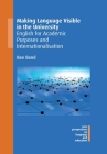Making Language Visible in the University: English for Academic Purposes and Internationalisation (New Perspectives on Language and Education #82) Cover Image
