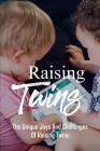 Raising Twins: The Unique Joys And Challenges Of Raising Twins: Raising Twins Toddler Years Cover Image