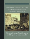 Tourists, Travellers and Hotels in Nineteenth-Century Jerusalem Cover Image