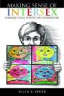 Making Sense of Intersex: Changing Ethical Perspectives in Biomedicine Cover Image