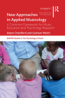 New Approaches in Applied Musicology: A Common Framework for Music Education and Psychology Research (Sempre Studies in the Psychology of Music) Cover Image