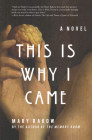 This Is Why I Came: A Novel Cover Image