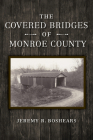 The Covered Bridges of Monroe County Cover Image