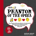 Emoji Phantom of the Opera: Epic Tales in Tiny Texts (Condensed Classics) Cover Image