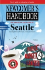 Newcomer's Handbook for Moving To and Living In Seattle: Including Bellevue, Redmond, Everett, and Tacoma Cover Image