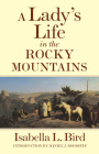 A Lady's Life in the Rocky Mountains, Volume 14 (Western Frontier Library #14) Cover Image