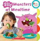 Silly Monsters at Mealtime (Rookie Toddler) Cover Image