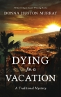 Dying for a Vacation: A Traditional Mystery Cover Image
