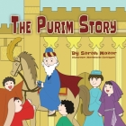 The Purim Story: The Story of Queen Esther and Mordechai the Righteous Cover Image