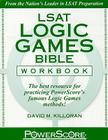 LSAT Logic Games Bible Workbook: The Best Resource for Practicing PowerScore's Famous Logic Games Methods! Cover Image