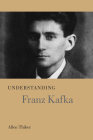 Understanding Franz Kafka (Understanding Modern European and Latin American Literature) Cover Image