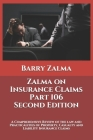 Zalma on Insurance Claims Part 106 Second Edition: A Comprehensive Review of the law and Practicalities of Property, Casualty and Liability Insurance Cover Image