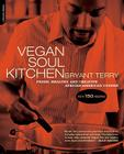 Vegan Soul Kitchen: Fresh, Healthy, and Creative African-American Cuisine Cover Image