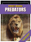 Predators: Facts, info and stats on the world's best hunters (Haynes Pocket Manual) Cover Image