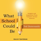What School Could Be Lib/E: Insights and Inspiration from Teachers Across America Cover Image