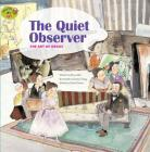 The Quiet Observer: The Art of Degas (Stories of Art) Cover Image