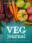 Charles Dowding's Veg Journal: Expert no-dig advice, month by month Cover Image