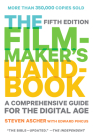 The Filmmaker's Handbook: A Comprehensive Guide for the Digital Age: Fifth Edition Cover Image