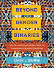 Beyond Gender Binaries: An Intersectional Orientation to Communication and Identities Cover Image