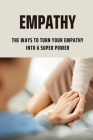 Empathy: The Ways To Turn Your Empathy Into A Super Power: Common Manipulation Techniques Cover Image