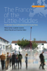 The France of the Little-Middles: A Suburban Housing Development in Greater Paris (Anthropology of Europe #1) Cover Image