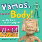 Vamos, Body!: Head to Toe in English Y Español (Artekids) Cover Image